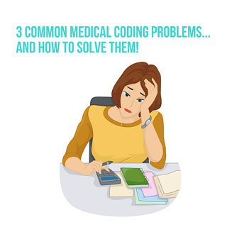 3 Common Medical Coding Problems... And How To Solve Them!.png
